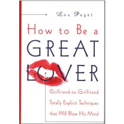 How to Be a Great Lover by Lou Paget, Paperback, 256 Pages